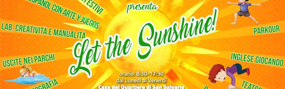 LET THE SUNSHINE! Torna l'ESTATE RAGAZZI alla Casa del Quartiere!