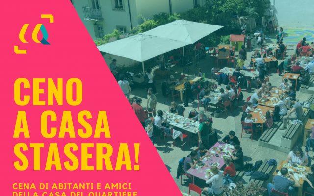 Ceno a Casa stasera: cena degli abitanti e amici della Casa del Quartiere!