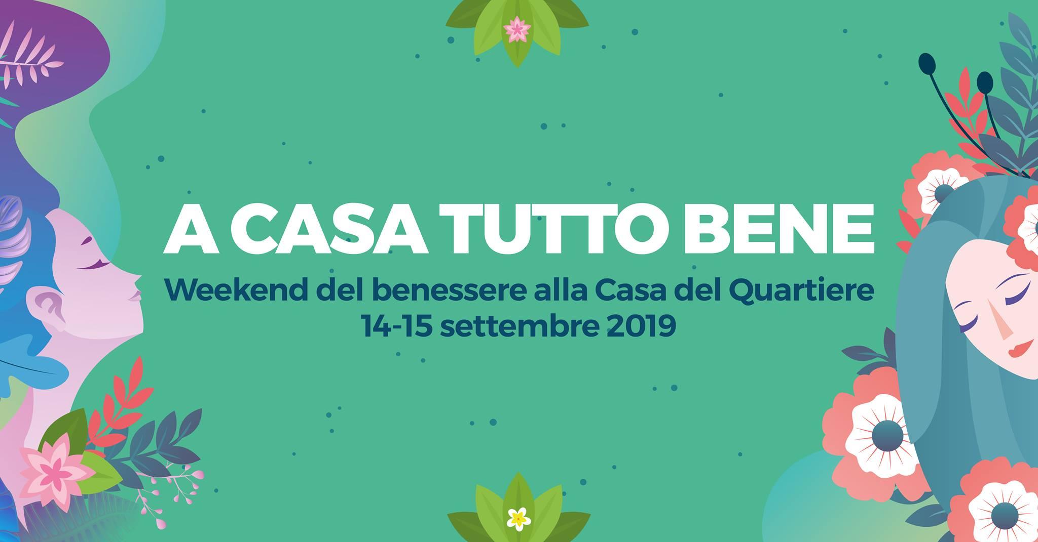 A CASA TUTTO BENE: weekend del Benessere alla Casa del Quartiere di San Salvario