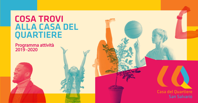 Scopri il programma attività 2019 – 2020 della Casa del Quartiere di San Salvario!